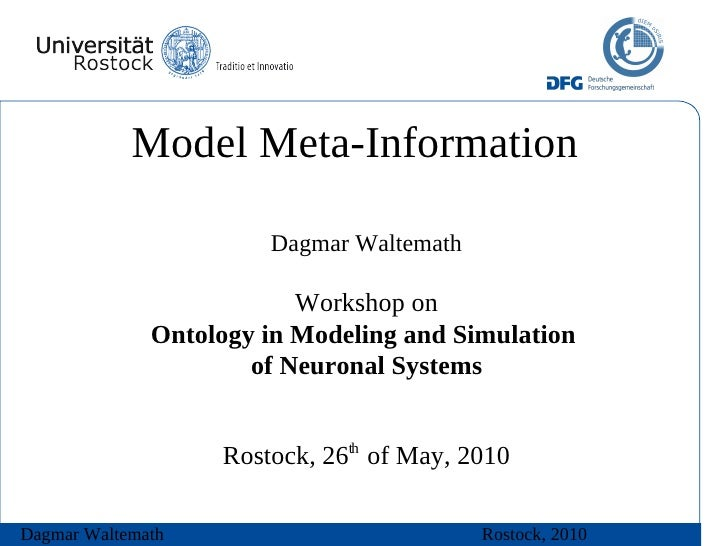 Model Meta-Information                         Dagmar Waltemath                            Workshop on               Ontol...