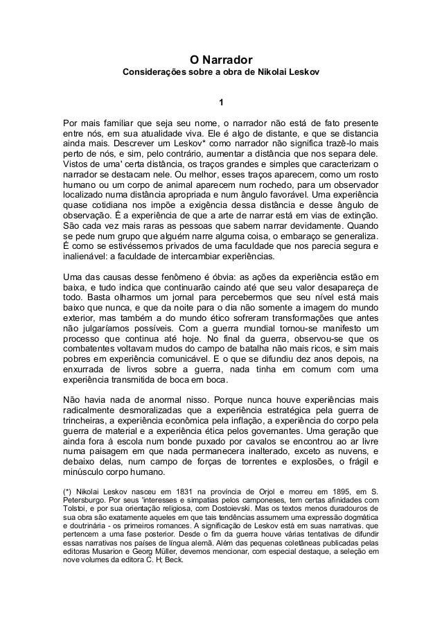 O Narrador Considerações sobre a obra de Nikolai Leskov 1 Por mais familiar que seja seu nome, o narrador não está de fato...