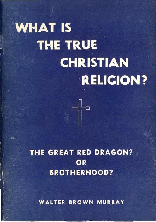 What Is The True Christian Religion?   Several hundred varieties of incerpretations of the Christian re-ligion exist, many...