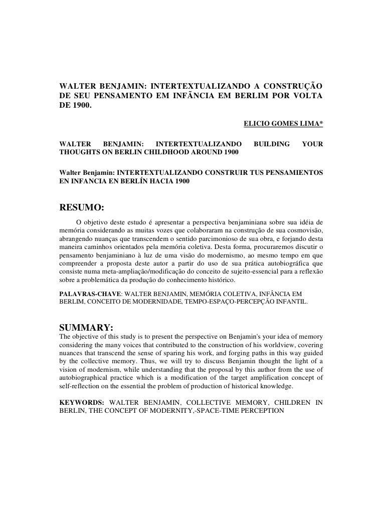 WALTER BENJAMIN: INTERTEXTUALIZANDO A CONSTRUÇÃODE SEU PENSAMENTO EM INFÃNCIA EM BERLIM POR VOLTADE 1900.                 ...