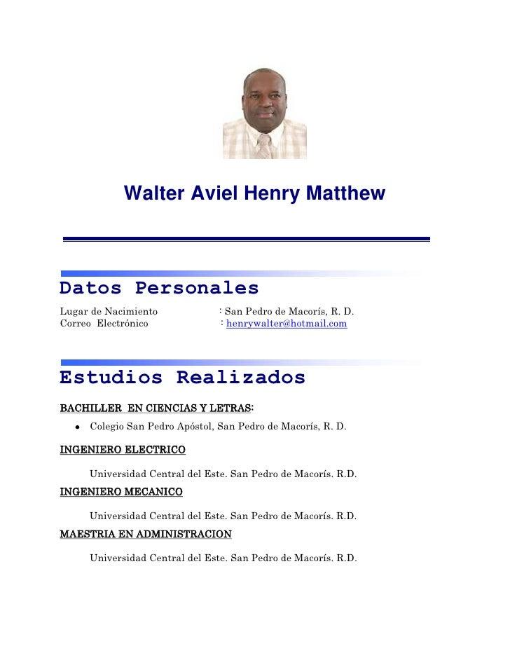 2486025-85725<br />Walter Aviel Henry Matthew<br />Datos Personales<br />Lugar de Nacimiento   : San Pedro de Macorís, R. ...