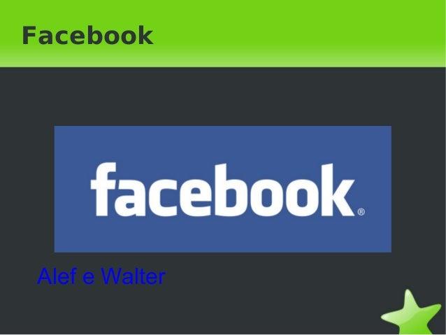 Facebook Alef e Walter