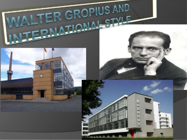 walter gropius theory and international style