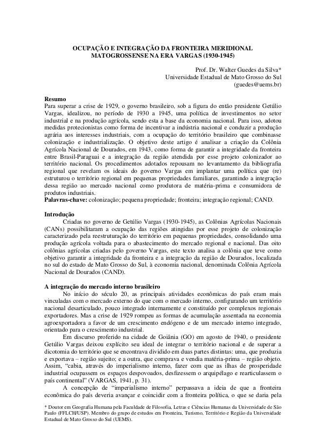 * Doutor em Geografia Humana pela Faculdade de Filosofia, Letras e Ciências Humanas da Universidade de São Paulo (FFLCH/US...