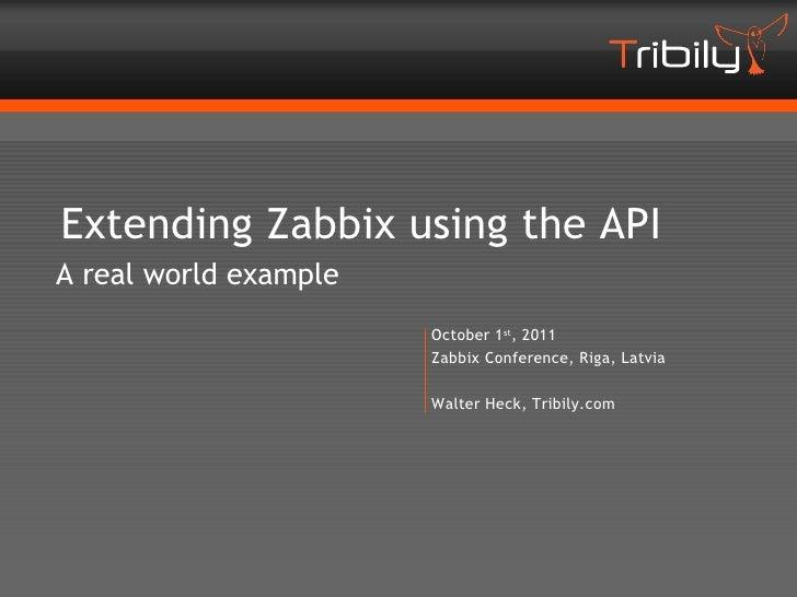 Extending Zabbix using the APIA real world example                       October 1st, 2011                       Zabbix Co...