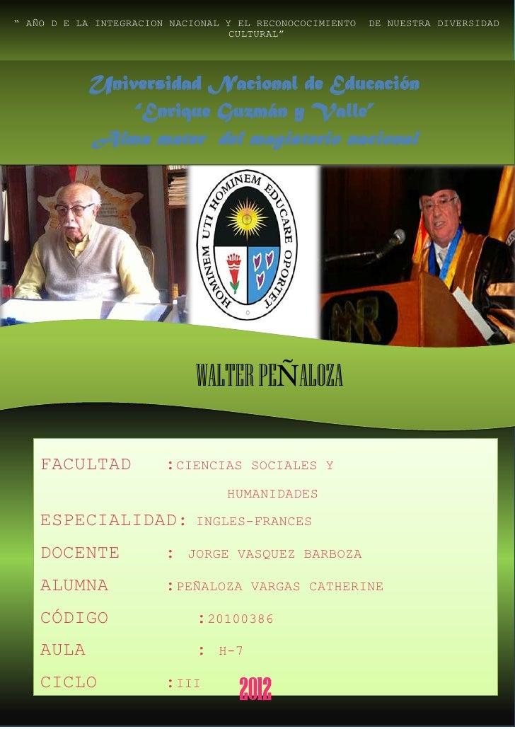 """"""" AÑO D E LA INTEGRACION NACIONAL Y EL RECONOCOCIMIENTO DE NUESTRA DIVERSIDAD                Universidad Nacional deCULTUR..."""