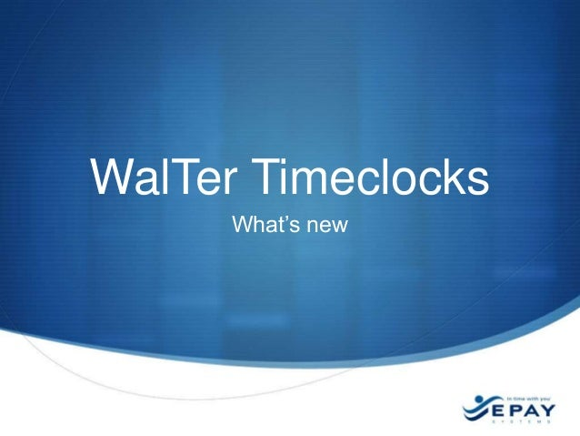 WalTer Timeclocks What's new
