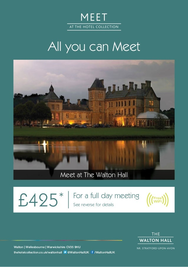All you can Meet Meet at The Walton Hall £425* For a full day meeting See reverse for details Walton | Wellesbourne | Warw...