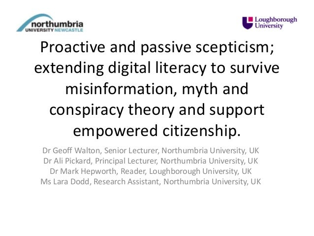 Proactive and passive scepticism; extending digital literacy to survive misinformation, myth and conspiracy theory and sup...