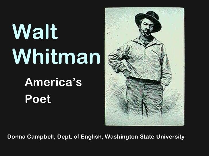 Walt  Whitman America's  Poet Donna Campbell, Dept. of English, Washington State University