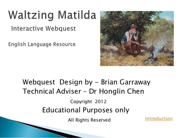 Webquest Design by - Brian GarrawayTechnical Adviser – Dr Honglin Chen             Copyright 2012     Educational Purposes...