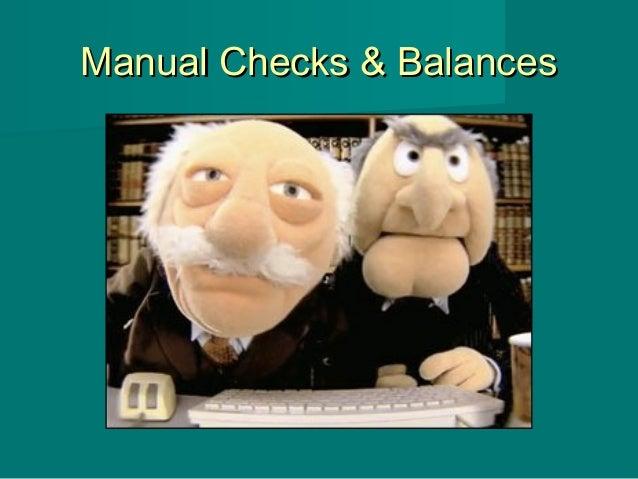 Manual Checks & BalancesManual Checks & Balances