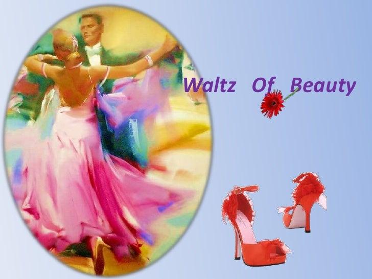 Waltz   Of   Beauty<br />