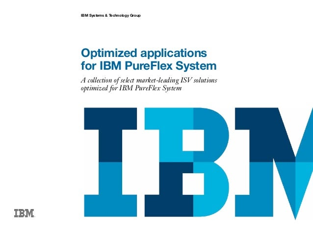 Optimized applications for IBM PureFlex System