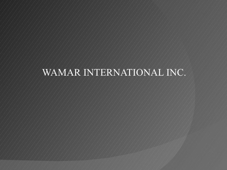 WAMAR INTERNATIONAL INC.
