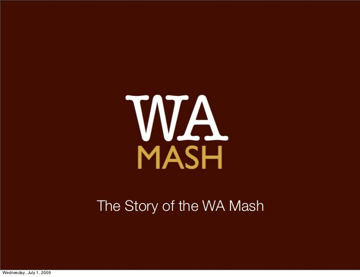 The Story of the WA Mash    Wednesday, July 1, 2009