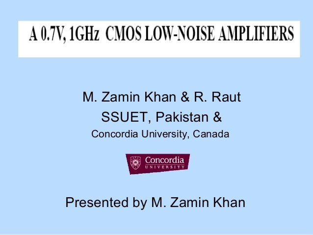 M. Zamin Khan & R. Raut SSUET, Pakistan & Concordia University, Canada Presented by M. Zamin Khan