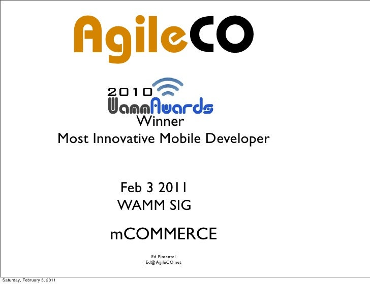 AgileCO                             Most Innovative Mobile Developer                                     Feb 3 2011       ...
