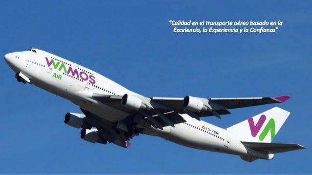 """Calidad en el transporte aéreo comercial basado en la Excelencia, la Experiencia y la Confianza. """"Calidad en el transporte..."""