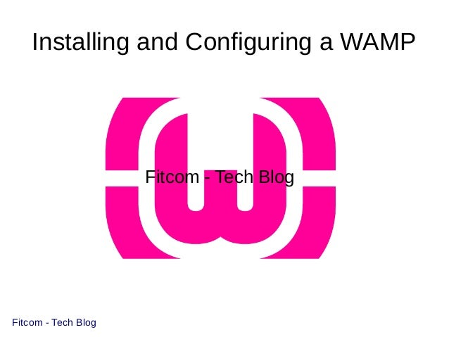 Installing and Configuring a WAMP Server in Windows 7 & 8