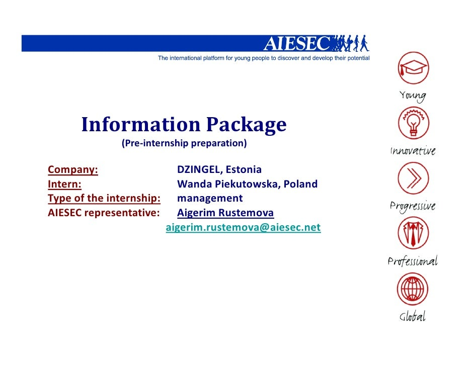 Information Package                (Pre-internship preparation)  Company:                    DZINGEL, Estonia Intern:     ...