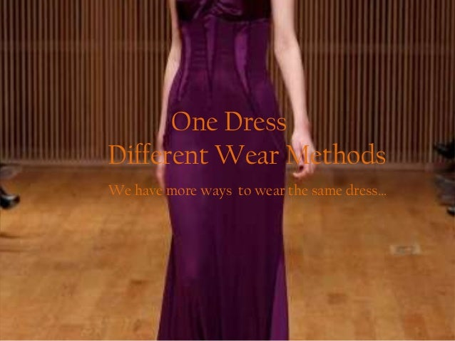 One DressDifferent Wear MethodsWe have more ways to wear the same dress…