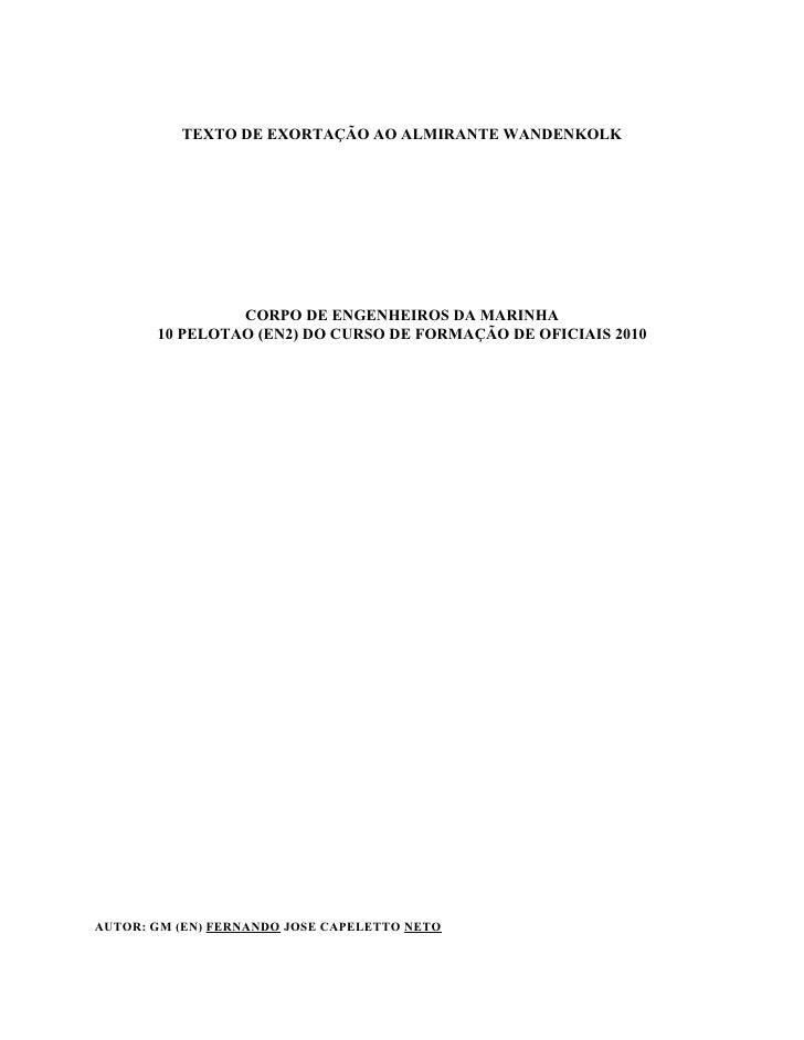 TEXTO DE EXORTAÇÃO AO ALMIRANTE WANDENKOLK                     CORPO DE ENGENHEIROS DA MARINHA        10 PELOTAO (EN2) DO ...