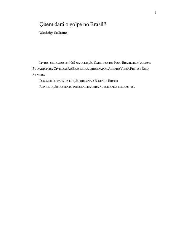 1    Quem dará o golpe no Brasil?    Wanderley Guilherme    LIVRO PUBLICADO EM 1962 NA COLEÇÃO CADERNOS DO P OVO BRASILEIR...