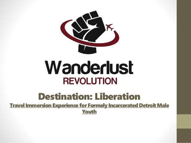 Destination: Liberation Travel Immersion Experience for Formely Incarcerated Detroit Male Youth