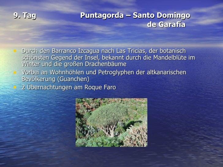 9. Tag Puntagorda – Santo Domingo  de Garafía <ul><li>Durch den Barranco Izcagua nach Las Tricias, der botanisch schönsten...