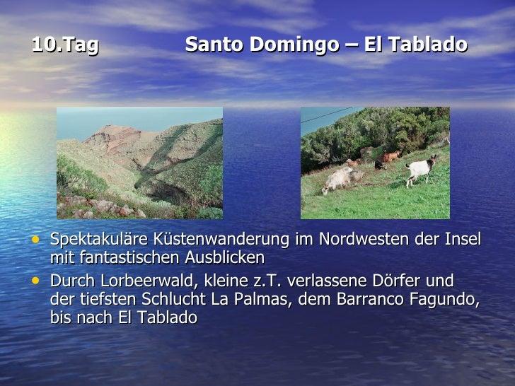 10.Tag Santo Domingo – El Tablado <ul><li>Spektakuläre Küstenwanderung im Nordwesten der Insel mit fantastischen Ausblicke...