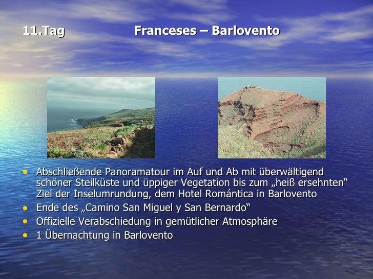 11.Tag Franceses – Barlovento <ul><li>Abschließende Panoramatour im Auf und Ab mit überwältigend schöner Steilküste und üp...