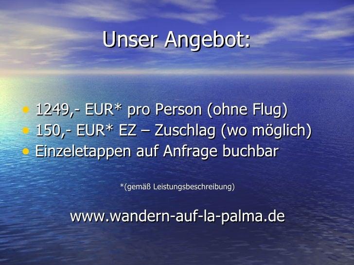 Unser Angebot: <ul><li>1249,- EUR* pro Person (ohne Flug) </li></ul><ul><li>150,- EUR* EZ – Zuschlag (wo möglich) </li></u...