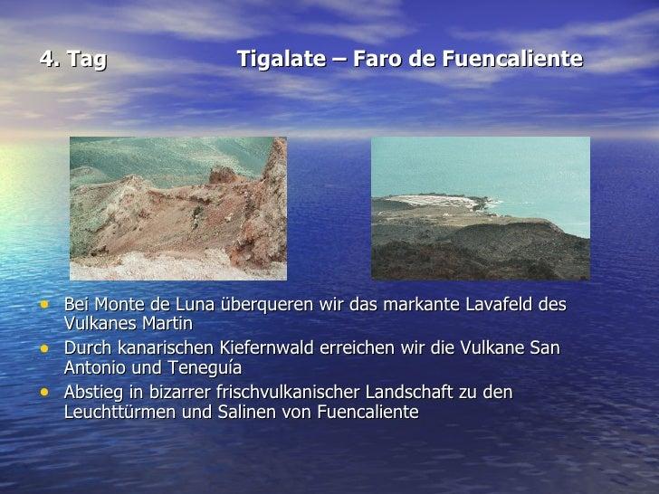 4. Tag Tigalate – Faro de Fuencaliente <ul><li>Bei Monte de Luna überqueren wir das markante Lavafeld des Vulkanes Martin ...