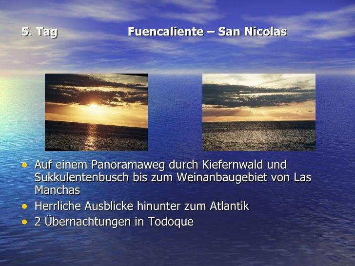 5. Tag Fuencaliente – San Nicolas <ul><li>Auf einem Panoramaweg durch Kiefernwald und Sukkulentenbusch bis zum Weinanbauge...