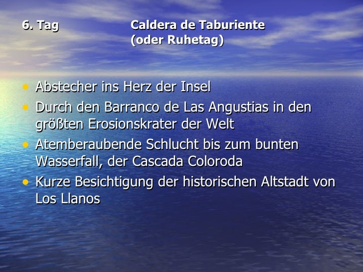 6. Tag Caldera de Taburiente   (oder Ruhetag) <ul><li>Abstecher ins Herz der Insel  </li></ul><ul><li>Durch den Barranco d...
