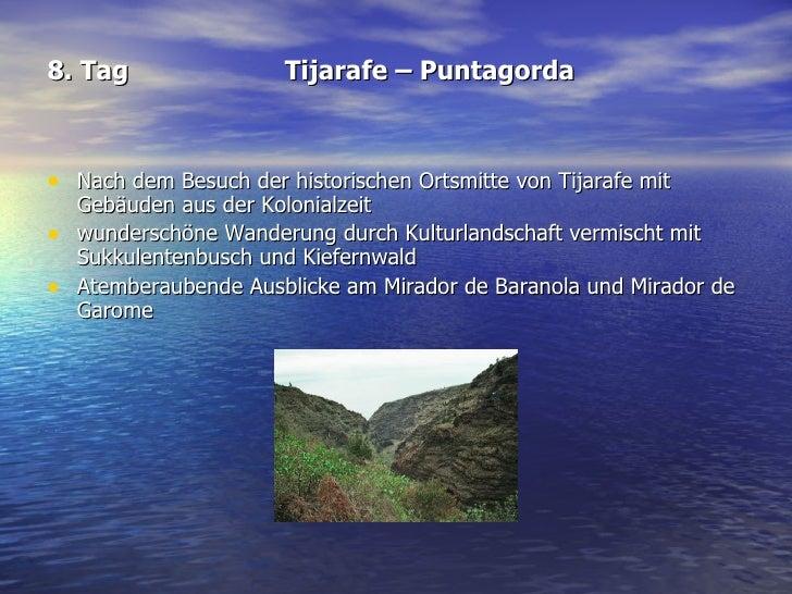 8. Tag Tijarafe – Puntagorda <ul><li>Nach dem Besuch der historischen Ortsmitte von Tijarafe mit Gebäuden aus der Kolonial...