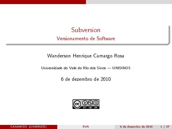 Subversion                        Versionamento de Software                     Wanderson Henrique Camargo Rosa           ...