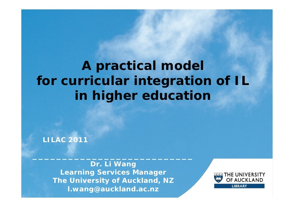 A practical modelfor curricular integration of IL      in higher education LILAC 2011___________________________          ...