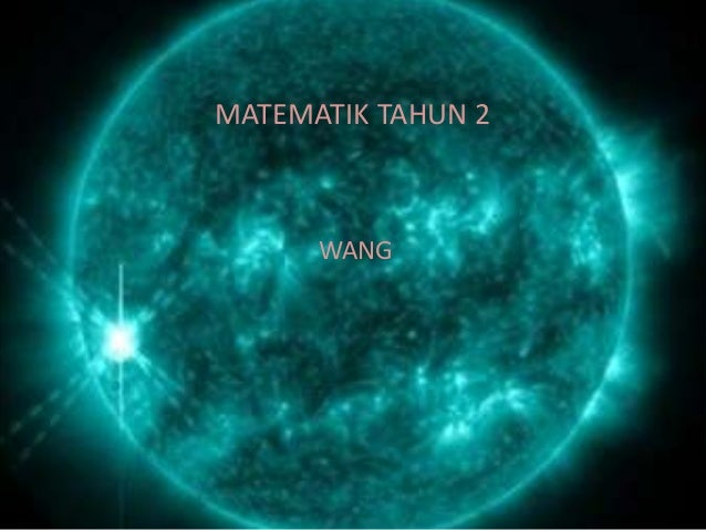 MATEMATIK TAHUN 2      WANG