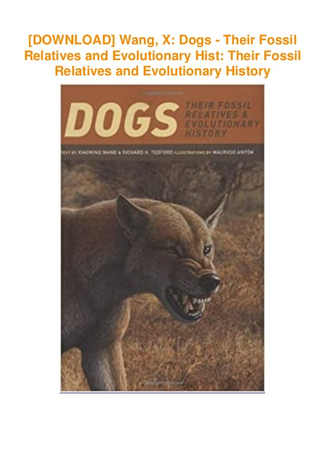 [DOWNLOAD] Wang, X: Dogs - Their Fossil Relatives and Evolutionary Hist: Their Fossil Relatives and Evolutionary History