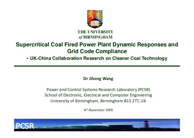 THE UNIVERSITY                            of BIRMINGHAMSupercritical Coal Fired Power Plant Dynamic Responses and         ...