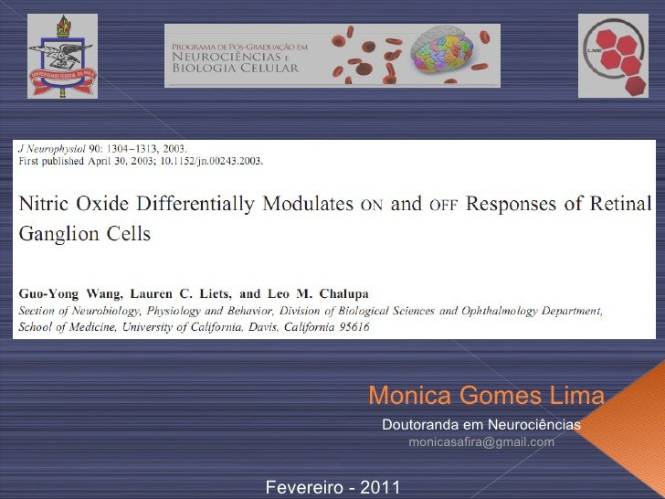 Fevereiro - 2011 Monica Gomes Lima Doutoranda em Neurociências [email_address]