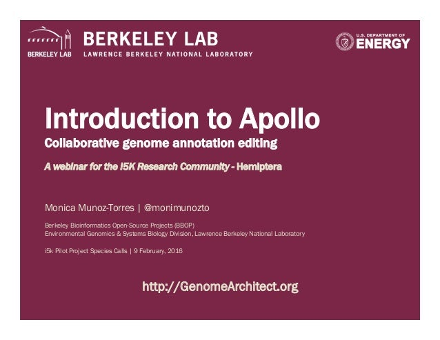 Introduction to Apollo Collaborative genome annotation editing A webinar for the i5K Research Community - Hemiptera Monica...