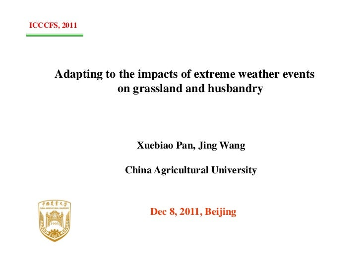 ICCCFS, 2011      Adapting to the impacts of extreme weather events                  on grassland and husbandry           ...