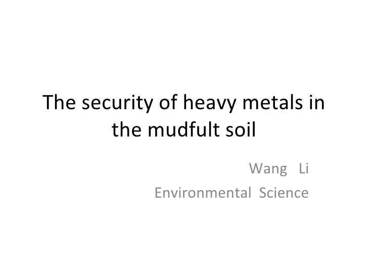 The security of heavy metals in the mudfult soil Wang  Li Environmental  Science