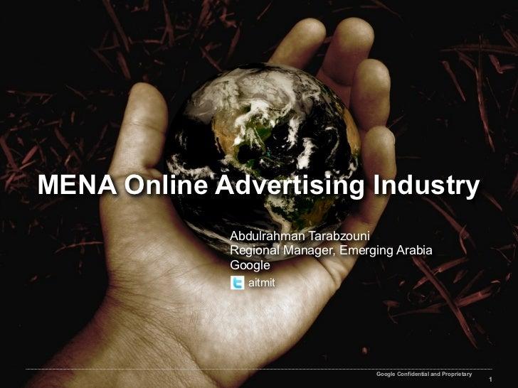 MENA Online Advertising Industry             Abdulrahman Tarabzouni             Regional Manager, Emerging Arabia         ...
