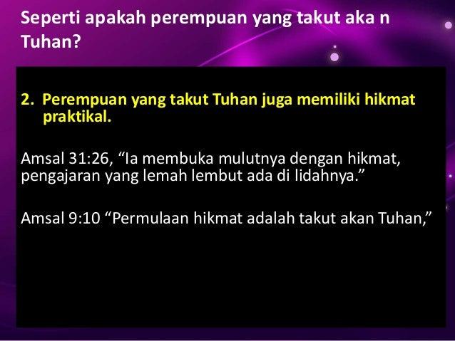 """Seperti apakah perempuan yang takut aka n Tuhan? 3. Perempuan yang takut akan Tuhan kuat sekali. Amsal 31:25 """"Pakaiannya a..."""