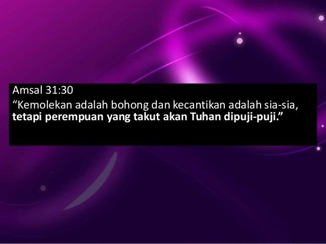 """3 Pertanyaan 1) Apakah ertinya """"takut akan Tuhan""""? 2) Mengapa penting untuk memuji seorang perempuan yang takut akan Tuhan..."""