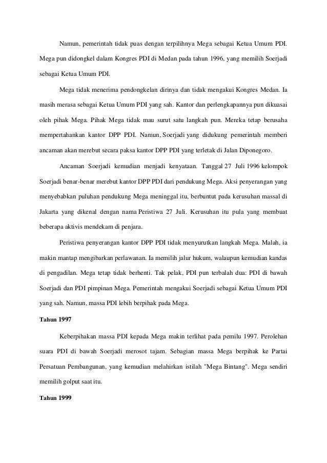 Namun, pemerintah tidak puas dengan terpilihnya Mega sebagai Ketua Umum PDI. Mega pun didongkel dalam Kongres PDI di Medan...